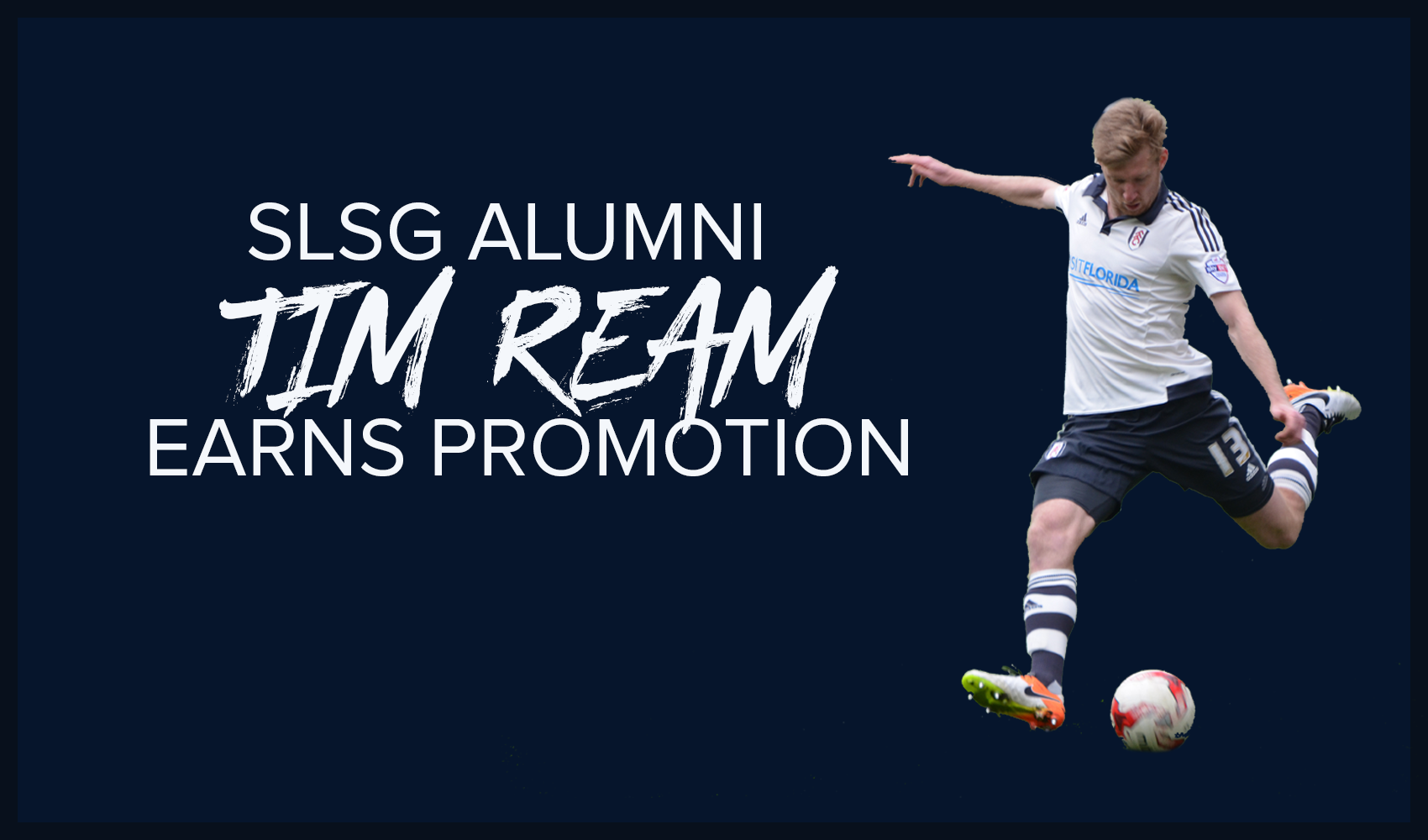 SLSG Alumni Tim Ream Earns Promotion
